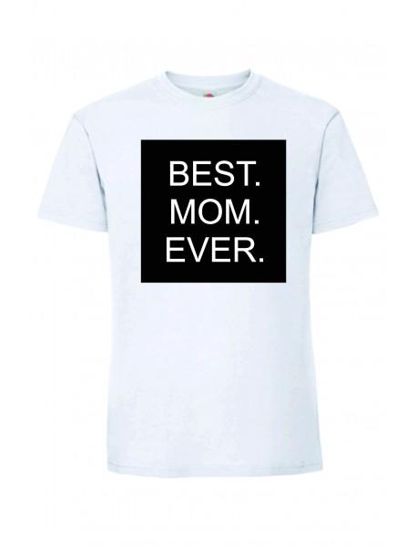 BEST. MOM. EVER. T-paita
