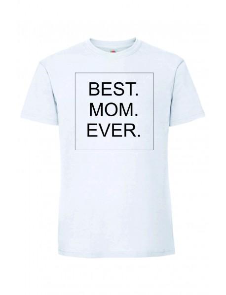 BEST. MOM. EVER. 2 T-paita