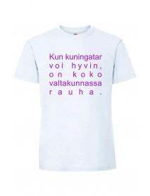 Kun kuningatar voi hyvin T-paita