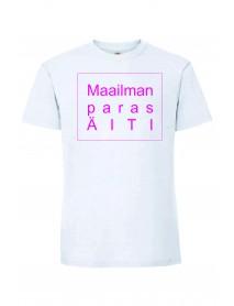 Maailman paras ÄITI T-paita
