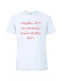 Meidän ÄITI on parempi T-paita