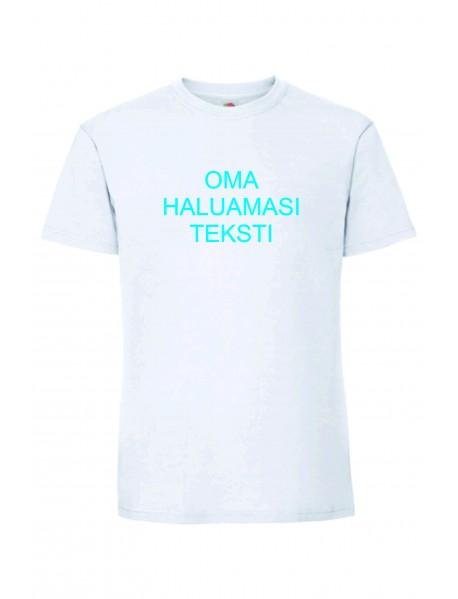 Oma haluamasi teksti t-paita